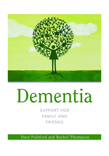 Dementia : Support for Family and Friends