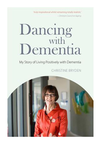 Dancing With Dementia : My Story of Living Positively with Dementia